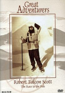 Great Adventurers: Robert Falcon Scott - Race to