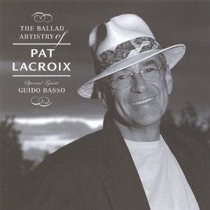 Ballad Artistry of Pat Lacroix