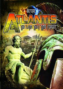 Before Atlantis: The Land Thattime Forgot