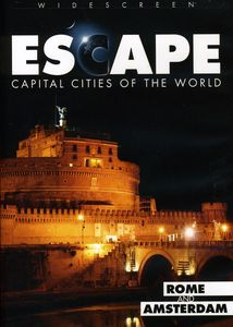 Escape to Capital Cities of World: Rome & Amsterda