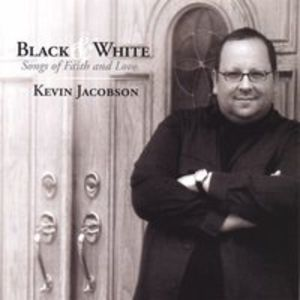 Black & White: Songs of Faith & Love