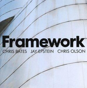 Framework : Framework-Chris Bates Jay Epstein Chris Olson