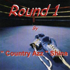 Round 1 of Shina