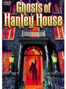 The Ghosts of Hanley House