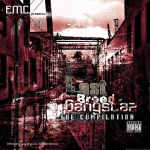 Emc Presents the Last Breed of Gangstaz Compilatio