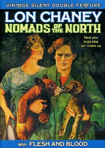 Chaney Double Feature: Nomads of the North & Flesh