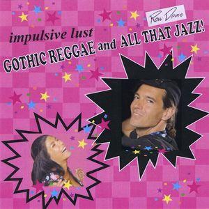 Gothic Reggae & All That Jazz! Raw Demo