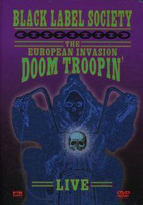 Black Label Society: The European Invasion: Doom Troopin': Live