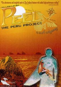 Peel: The Peru Project - A Surf Odyssey