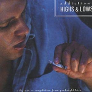 Addiction: Highs & Lows
