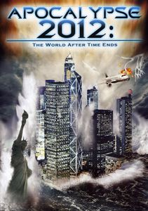 Apocalypse 2012: The World After Time Ends