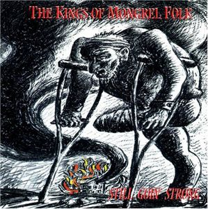 Kings of Mongrel Folk: Still Going Strong