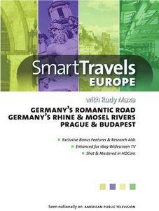 Smart Travels Europe With Rudy Maxa: Germany's Romantic Road /  Rhine AndMosel Rivers /  Prague and Bu