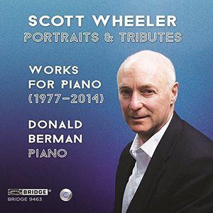 Scott Wheeler: Portraits & Tributes