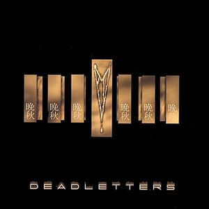 Deadletters-Limited Copies Available for a Short T