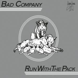 Run With The Pack , Bad Company