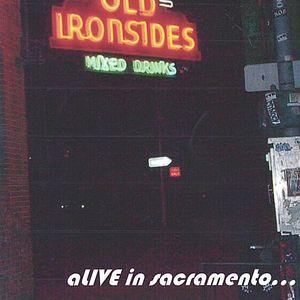 Alive in Sacramento