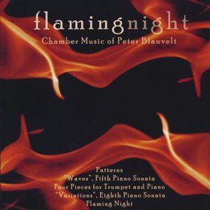 Flaming Night: Music of Peter Blauvelt