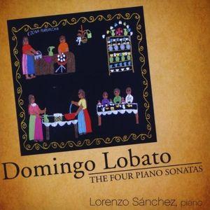 Domingo Lobato the Four Piano Sonatas