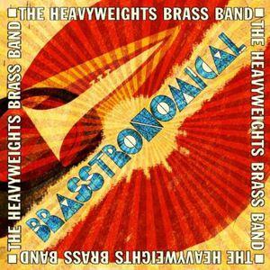 Heavyweights Brass Band : Brasstronomical