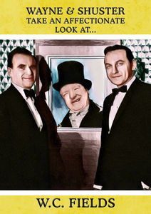 Wayne and Shuster Take an Affectionate Look at W.C. Fields