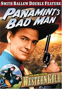 Smith Ballew: Panamint's Bad Man /   Western Gold