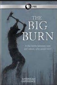 The Big Burn (American Experience)