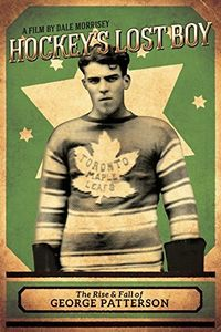 Hockey's Lost Boy: Rise & Fall Of George Patterson