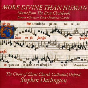More Divine Than Human: Music from Eton Choirbook