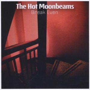 Hot Moonbeams Break Even