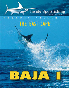 Inside Sportfishing: Baja 1 - The East Cape