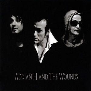 Adrian H and the Wounds