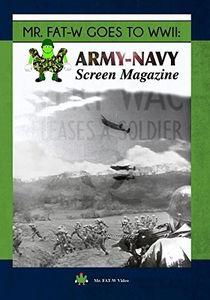 Mr. FAT-W Goes to WWII: Army-Navy Screen Magazine