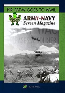Mr. FAT-W Goes to WWII: Army-Navy Screen Magazine