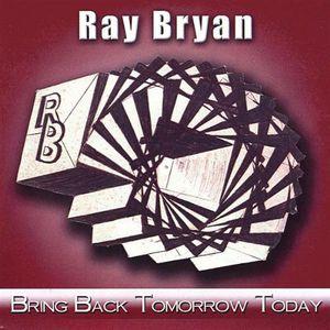 Bring Back Tomorrow Today
