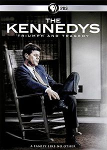 The Kennedys: Triumph and Tragedy