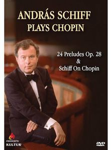 András Schiff Plays Chopin: 24 Preludes Op. 28 & Schiff on Chopin