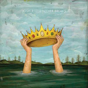 Fever Breaks , Josh Ritter