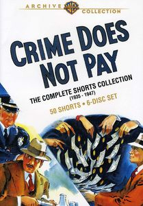 Crime Does Not Pay: The Complete Shorts Collection 1935-1947