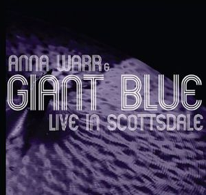 Anna Warr & Giant Blue Live in Scottsdale