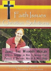 Jesus Wounded Healer-Spiritual Guidance on How to