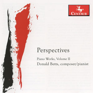 Perspectives: Piano Works of Donald Betts