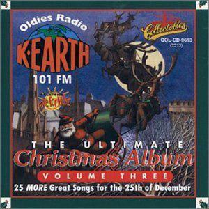 Ultimate Christmas Album Vol.3: K-Earth 101 FM Los Angeles