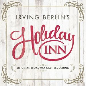 Irving Berlin's Holiday Inn (Original Broadway Cast Recording)