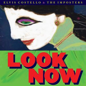 Look Now , Elvis Costello & The Imposters