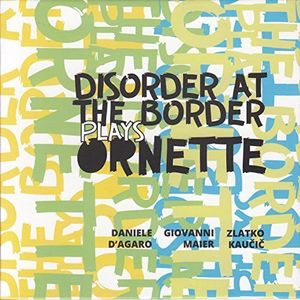 Disorder At The Border Plays Ornette [Import]
