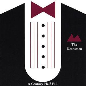 Deansmen: A Century Half Full