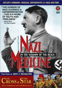 In the Shadow of the Reich: Nazi Medicine /  The Cross and the Star