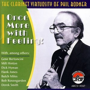 Once More With Feeling! The Clarinet Virtuosity Of Phil Bodner