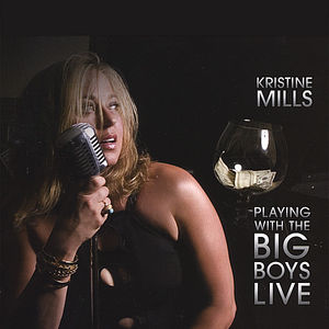 Kristine Mills Playing with the Big Boys Live!